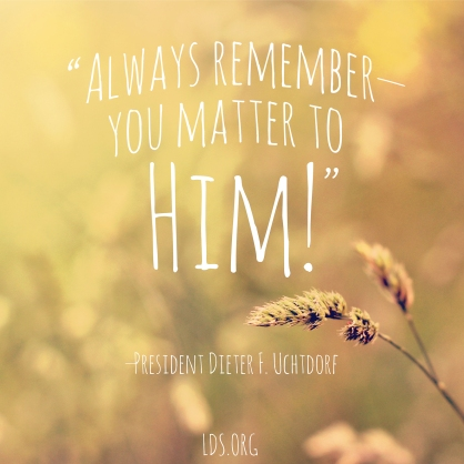 quote-uchtdorf-you-matter-1222301-wallpaper