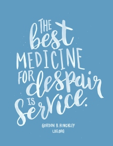 lds quotes on faith Lovely the best medicine for despair is service gordon b hinckley lds